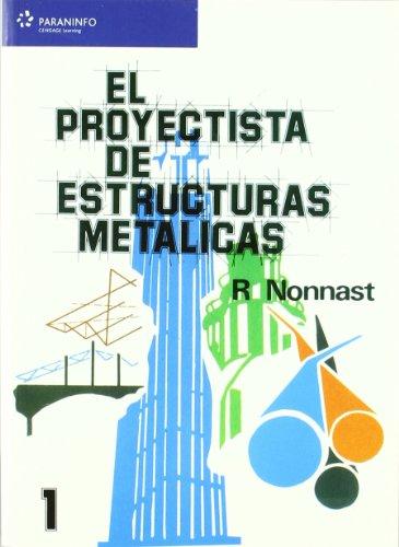 El proyectista de estructuras metálicas. Tomo 1 (Ingeniería)