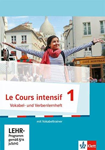 Le Cours intensif 1: Vokabel-/Verbenlernheft mit Vokabeltrainer auf CD-ROM 1. Lernjahr (Le Cours intensif. Französisch als 3. Fremdsprache ab 2016)