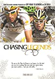 Chasing Legends: Pain, Passion and Glory...the Tour de France