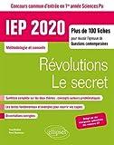 Concours commun IEP 2020. Plus de 100 fiches pour réussir l'épreuve de questions contemporaines - Entrée en 1re année - Révolutions / Le secret