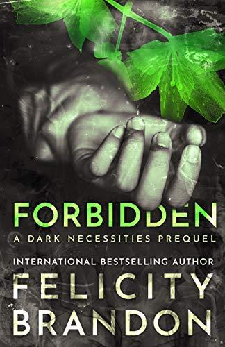 Forbidden A Psychological Dark Romance The Dark Necessities Prequels Book 3 By Felicity Brandon