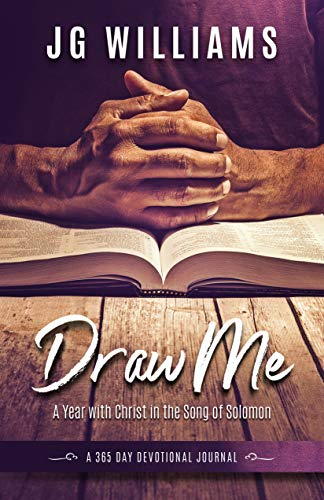 Draw Me: A Year With Christ in the Song of Solomon (English Edition)
