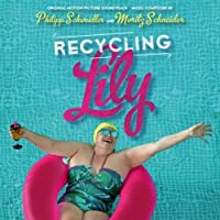 Recycling Lily Original Soundtrack by Phillip Schweidler (2013-05-03)