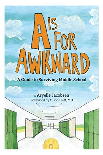 A is for Awkward: A Guide to Surviving Middle School