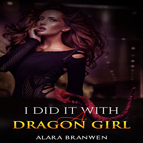 I Did It With a Dragon Girl! (Dragon Girl Erotica) cover art