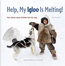 Help! My Igloo Is Melting!: Four stories about children from far away