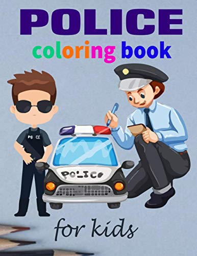 Police Coloring Book For Kids: I Want to Be a Police Officer Police Coloring Book Cop,Cars for Kids ages 4-8 activity wizo lego police coloring book ... book swat police dispatcher coloring book