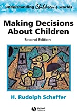 Making Decisions about Children: Psychological Questions and Answers by H. Rudolph Schaffer (1998-06-08)
