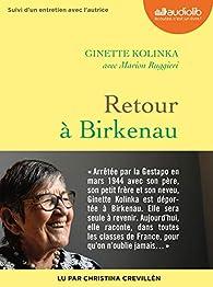 Retour à Birkenau: Livre audio 1 CD MP3 - Suivi d'un entretien avec Ginette Kolinka par Ginette Kolinka
