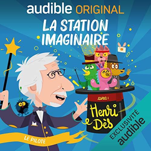 La Station Imaginaire. Abracadabra! - Le Pilote cover art