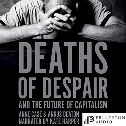 Couverture de Deaths of Despair and the Future of Capitalism