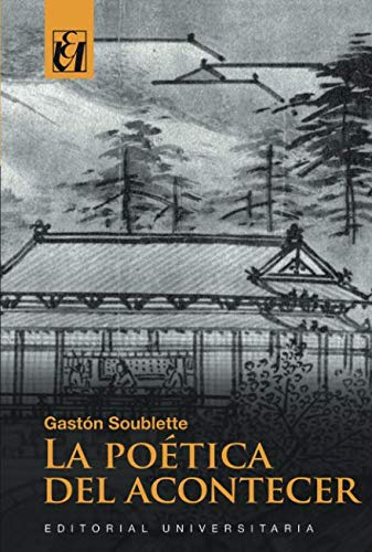 La poética del acontecer (Spanish Edition)