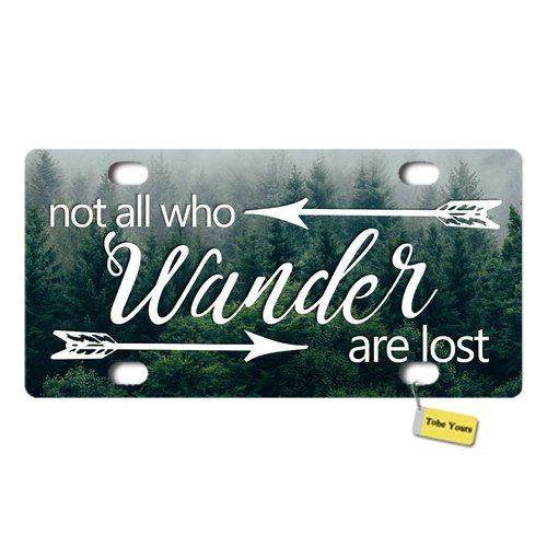 Tobe Yours License Plate Cover Not All Who Wander are Lost Forest Arrow Printed Auto Truck Car Front Tag Personalized Metal License Plate Frame Cover 6'x12'