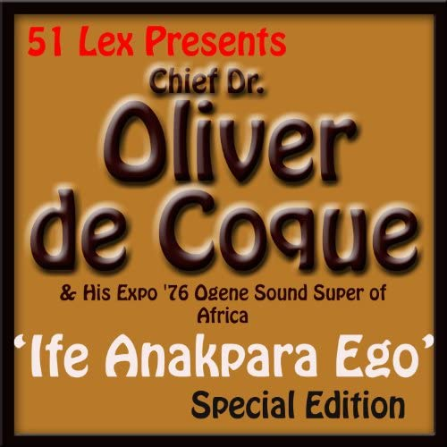 Chief Dr. Oliver De Coque & His Expo '76 Ogene Sound Super of Africa