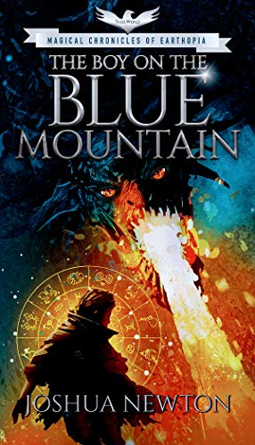 The Boy on the Blue Mountain: (Book One) (THEOWORLD: Magical Chronicles of Earthopia 1)