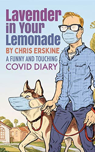 Lavender in Your Lemonade: A Funny and Touching COVID Diary