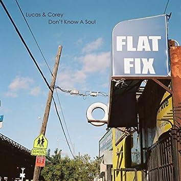 Don't Know a Soul (Flat Fix)