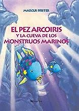 El pez Arcoíris y la cueva de los monstruos marinos (El pez Arcoíris) (Spanish Edition)