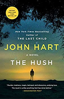 The Hush: A Novel by [John Hart]