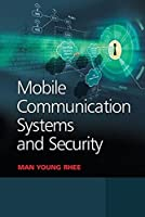 Mobile Communication Systems and Security (Wiley - IEEE)