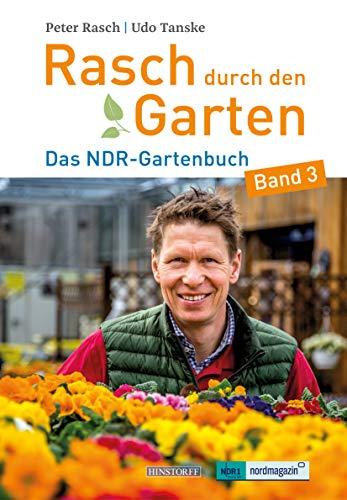Rasch durch den Garten: Das NDR-Gartenbuch – Band 3