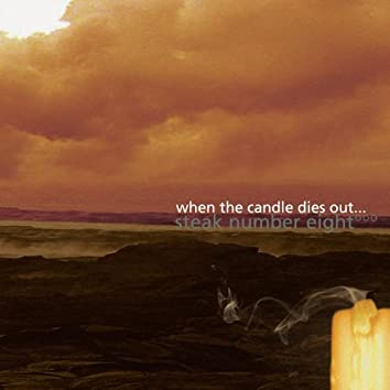 When The Candle Dies Out