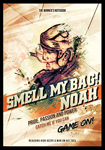 Smell My Bag! Noah: Pride, Passion and Power: The Winner's Notebook (Inspirational Hockey, Band 1)