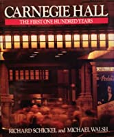 Carnegie Hall: The First One Hundred Years 0810907739 Book Cover