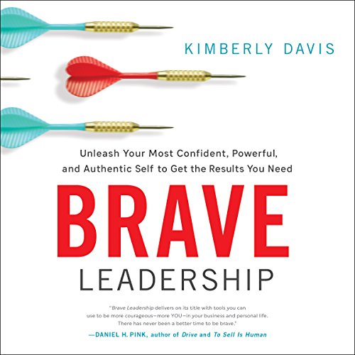 Brave Leadership: Unleash Your Most Confident, Powerful, and Authentic Self to Get the Results You Need audiobook cover art