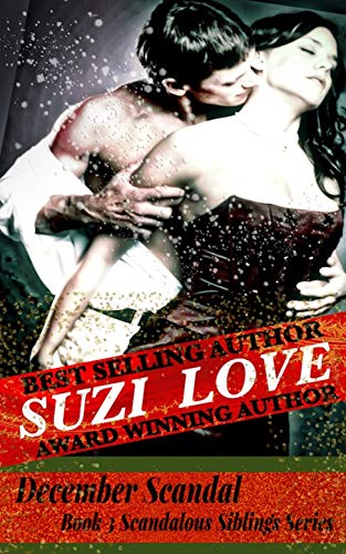 Book: December Scandal - Book 3 Scandalous Siblings Series by Suzi Love