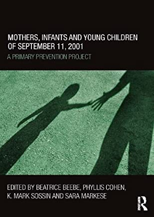 Mothers, Infants and Young Children of September 11, 2001: A Primary Prevention Project (English Edition)