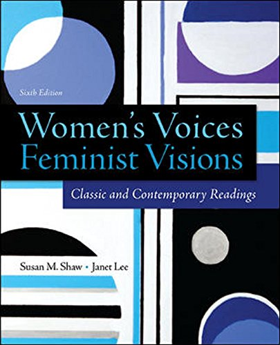 Compare Textbook Prices for Women's Voices, Feminist Visions: Classic and Contemporary Readings 6 Edition ISBN 9780078027000 by Shaw, Susan,Lee, Janet