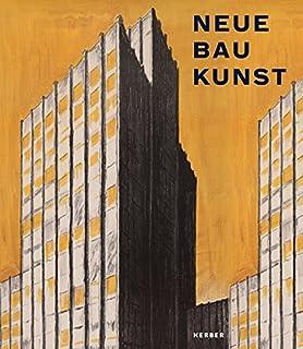 Neue Baukunst: Architektur der Moderne in Bild und Buch