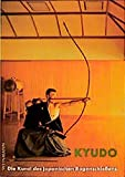 Kyudo: Die Kunst des japanischen Bogenschiessens - Feliks F Hoff