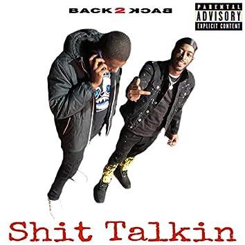Shit Talkin' (feat. 40rtyKal)