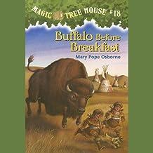 Buffalo Before Breakfast: Magic Tree House, Book 18
