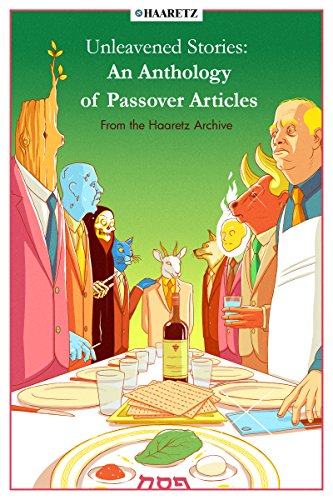 Haaretz e-books - Unleavened Stories: An Anthology of Passover Articles from the Haaretz Archive (English Edition)