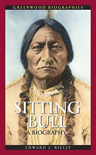 Sitting Bull: A Biography (Greenwood Biographies) (English Edition)