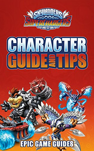 Skylanders Superchargers: Character Guide and Tips (English Edition)