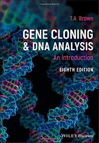 Compare Textbook Prices for Gene Cloning and DNA Analysis: An Introduction 8 Edition ISBN 9781119640783 by Brown, T. A.