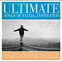 Ultimate Songs of Faith & Inspiration