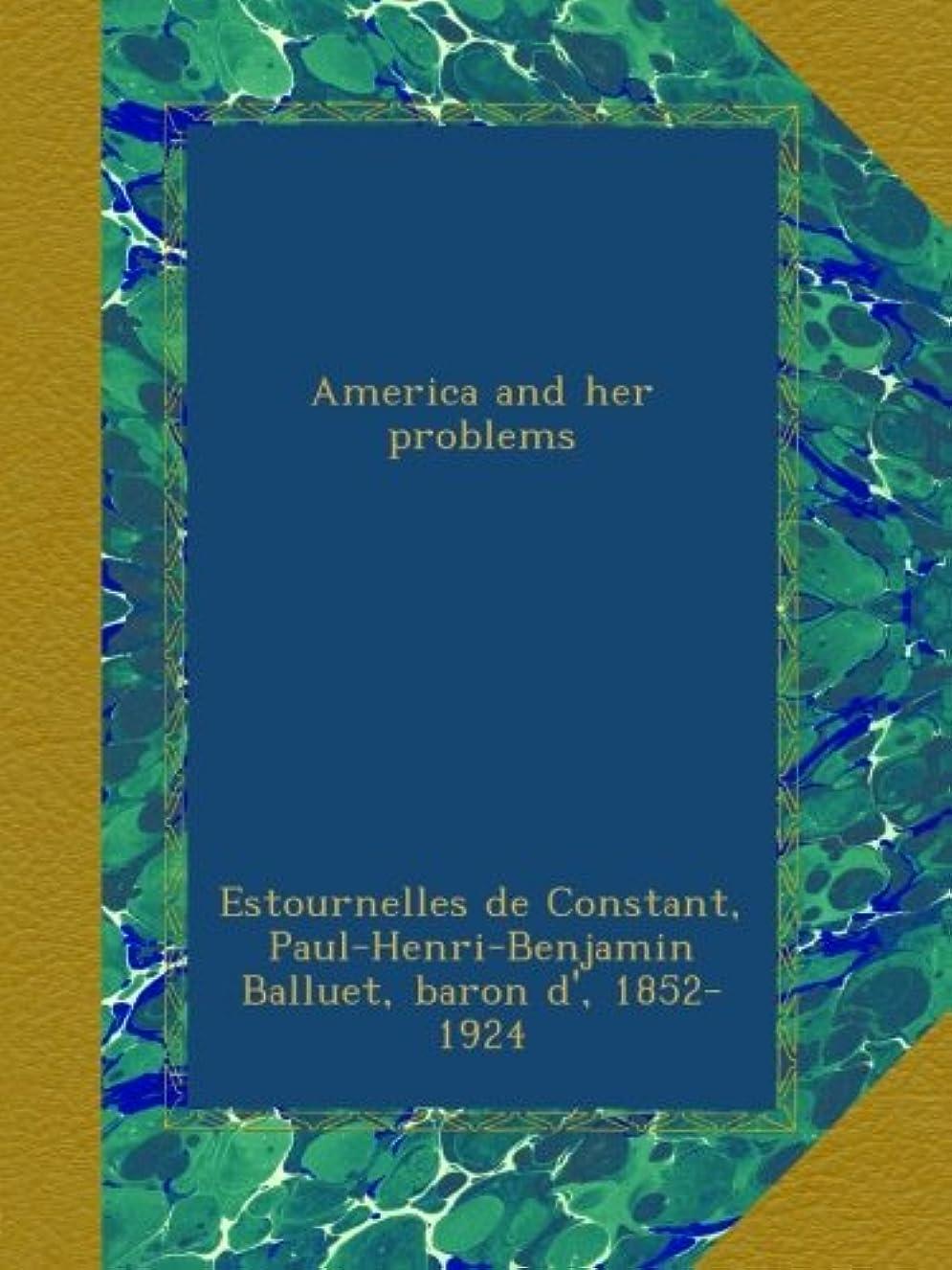 大使館大学院大腿America and her problems