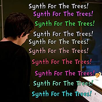 Synth for the Trees!