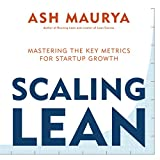 Scaling Lean: Mastering the Key Metrics for Startup Growth (English Edition)