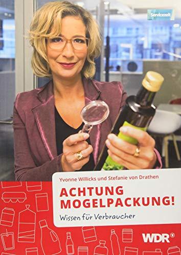 ACHTUNG MOGELPACKUNG!: Wissen für Verbraucher