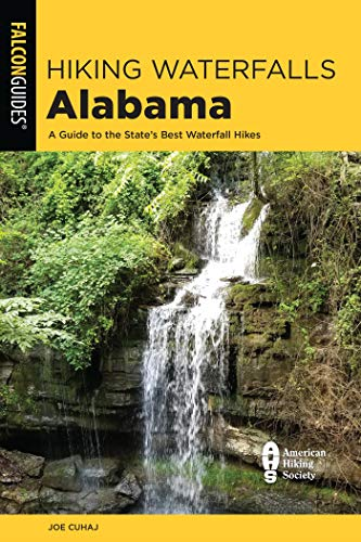 Hiking Waterfalls Alabama: A Guide to the State's Best Waterfall Hikes (English Edition)