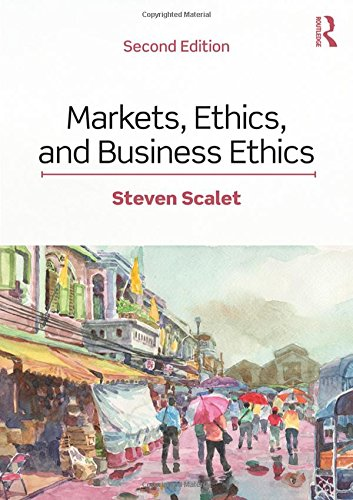 Compare Textbook Prices for Markets, Ethics, and Business Ethics 2 Edition ISBN 9781138580992 by Scalet, Steven
