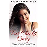 Fat Chicks Only: BBW Photo Collection (English Edition)