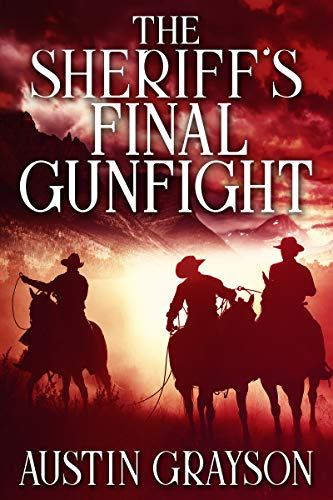 The Sheriff's Final Gunfight: A Historical Western Adventure Book