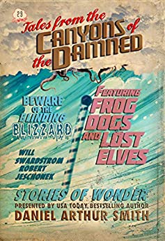Tales from the Canyons of the Damned: No. 29 by [Daniel Arthur Smith, Will Swardstrom, Robert Jeschonek]
